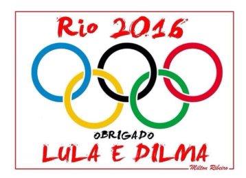 Rio 2016 Obrigado Lula e Dilma