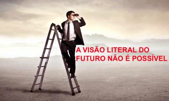 A visão literal do futuro não é possível